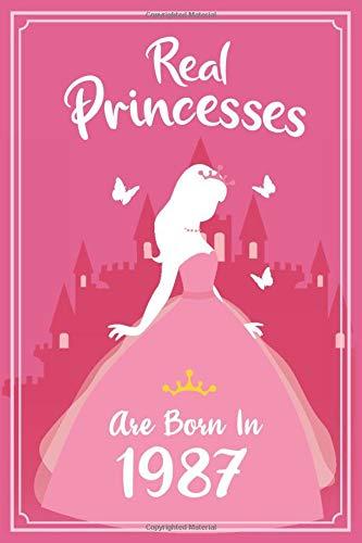 Real Princesses Are Born In 1987: Ein ganz besonderes Notizbuch als Geschenk für den 33 Geburtstag | Speziell zum 33 Geburtstag Mädchen | Geschenkidee Geburtsjahr 1987 | A5 Format liniert