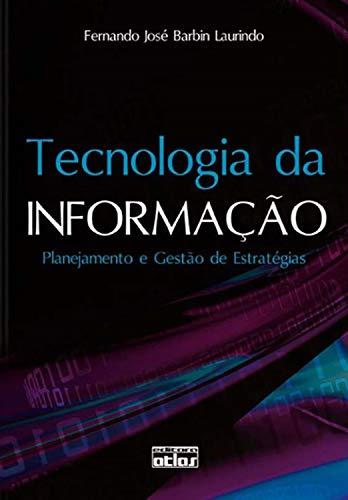 Tecnologia da informação: Planejamento e gestão de estratégias