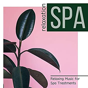 Relaxation Spa - Relaxing Music for Spa Treatments