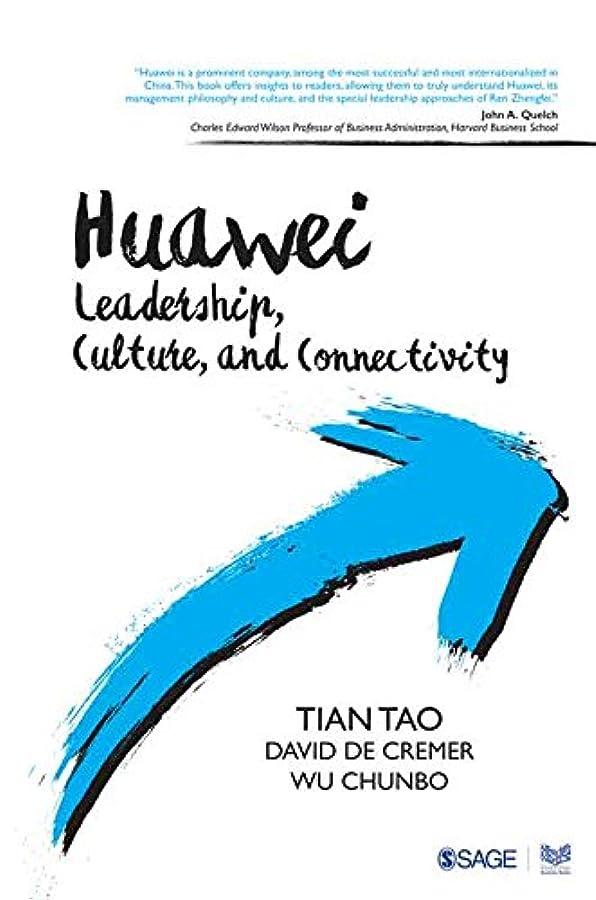 メタルライン有毒マチュピチュHuawei: Leadership, Culture, and Connectivity (English Edition)