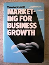 Marketing for Business Growth by Theodore Levitt (1974-08-01)