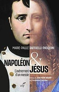 Napoléon et Jésus - L'avènement d'un messie par Marie-paule Raffaelli