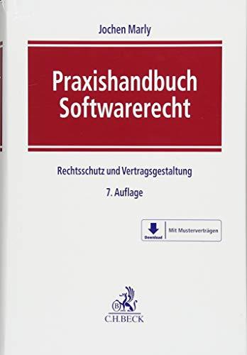 Praxishandbuch Softwarerecht: Rechtsschutz und Vertragsgestaltung