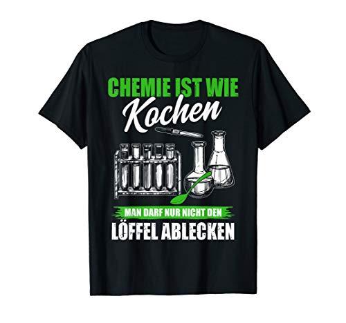 Chemie Ist Wie Kochen - Lustiges Chemiker Labor T-Shirt