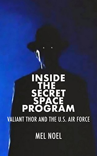 Inside the Secret Space Program: Valiant Thor and the U.S. Air Force (English Edition)