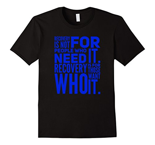 Mens Recovery Is For Those Who Want It - Rehab and Recovery Tee XL Black