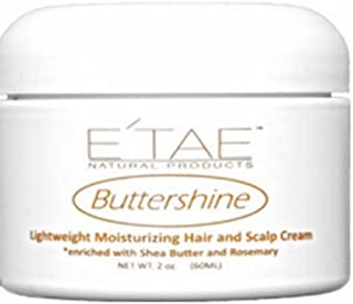 E'TAE Natural Products - Buttershine Moisturizing Hair and Scalp Cream 2oz (1 Pack)