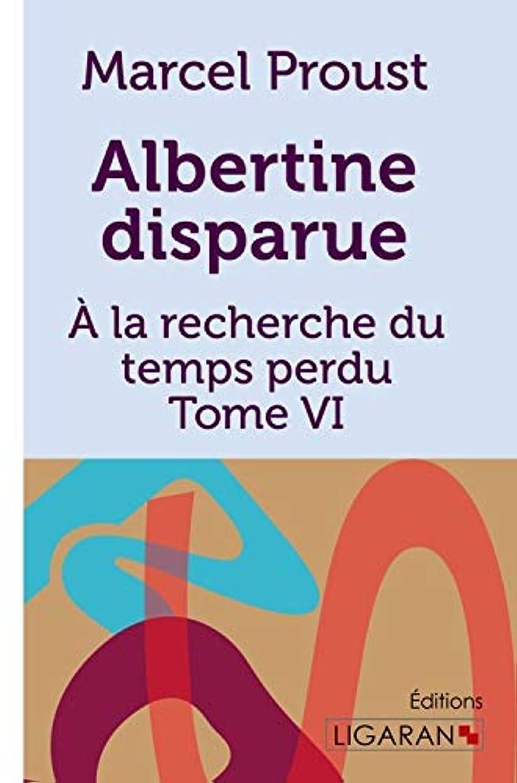 おじいちゃんめまい不均一Albertine disparue: A la recherche du temps perdu -  Tome VI