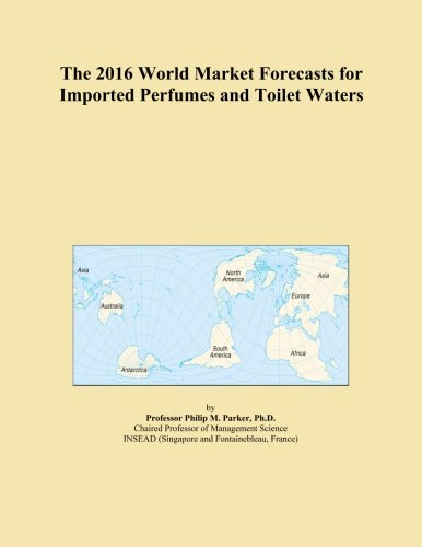 The 2016 World Market Forecasts for Imported Perfumes and Toilet Waters