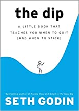 [By Seth Godin ] The Dip: A Little Book That Teaches You When to Quit (and When to Stick) (Hardcover)【2018】by Seth Godin (Author) (Hardcover)