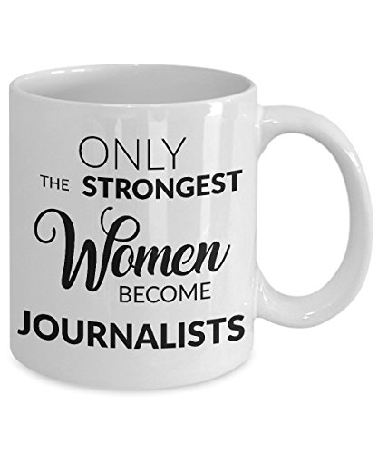 HollyWood & Twine Gifts for Journalists - Journalism Mug - Only The Strongest Women Become Journalists Coffee Mug