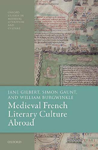 Medieval French Literary Culture Abroad (Oxford Studies in Medieval Literature and Culture)