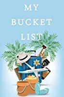 My Bucket List: Guided Prompt Journal For Keeping Track of Your Adventures and Ideas - 100 Entries - Bucket List Journal