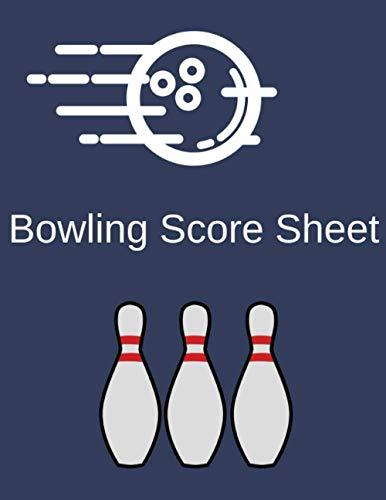 Bowling Score Book: Bowling Score Sheets, Bowling Score Organizer, Keeper Bowling Score, Bowling Score Notebook, Scoring Pad for Bowlers