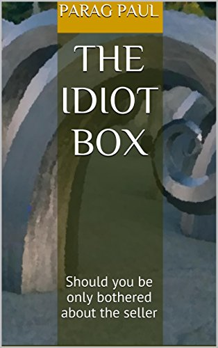 The Idiot Box: Should you be only bothered about the seller (The Panapa Shosto Collection Book 1) (English Edition)