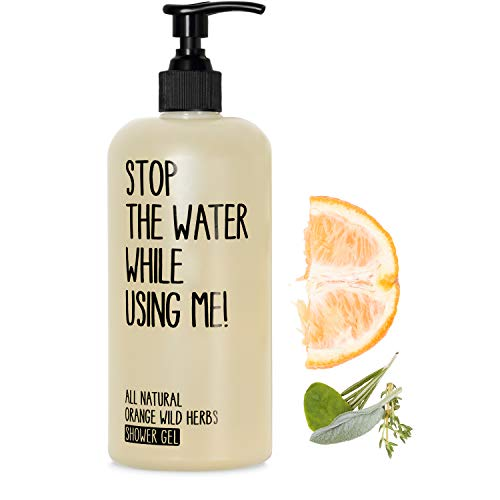 STOP THE WATER WHILE USING ME! All Natural Orange Wild Herbs Shower Gel (500ml), veganes Duschgel im nachfüllbaren Spender, geeignet für Frauen und Männer