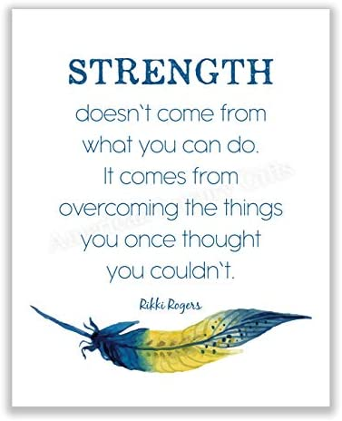 Rikki Rogers Quotes Strength Doesn t Come From What You Can Do Motivational Wall Art Sign 8 product image