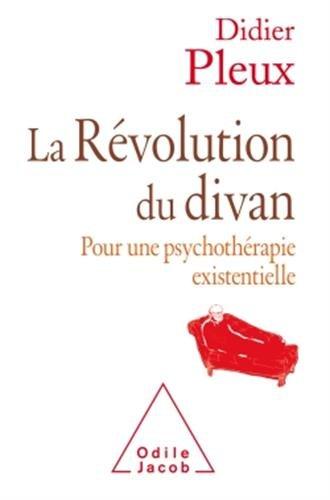 La Révolution du divan: Pour une psychologie existentielle