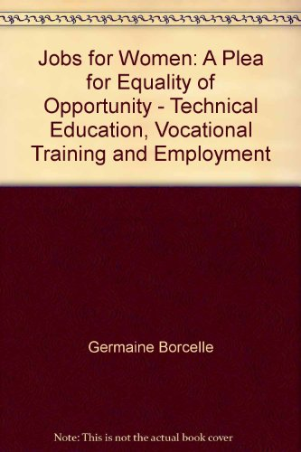 Jobs For Women A Plea For Equality Of Opportunity Technical Education Vocational Training And Employment