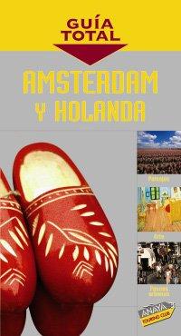 Amsterdam, Holanda (Guía Total - Internacional)