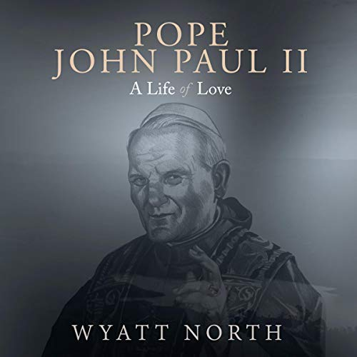 Pope John Paul II: A Life of Love audiobook cover art