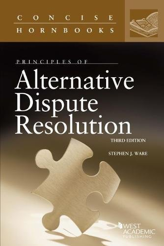 Compare Textbook Prices for Principles of Alternative Dispute Resolution Concise Hornbook Series 3 Edition ISBN 9781634595742 by Ware, Stephen