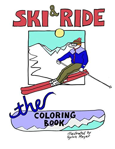 Compare Textbook Prices for Ski & Ride: The Coloring Book  ISBN 9798646003851 by Mayer, Sylvie,Mayer, Sylvie