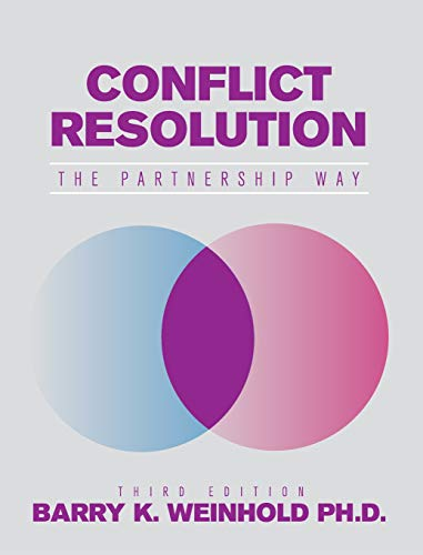 Compare Textbook Prices for Conflict Resolution: The Partnership Way 3 Edition ISBN 9781516573172 by Weinhold, Ph.D. Barry K.