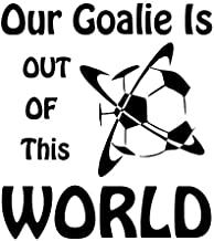 Creative Concepts Ideas Our Goalie is Out of This World Soccer CCI Decal Vinyl Sticker|Cars Trucks Vans Walls Laptop|Black|5.5 x 5.0 in|CCI2299