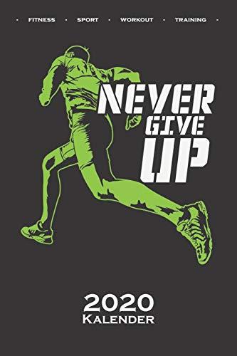 """Laufen """"Never give up"""" Motivation Kalender 2020: Jahreskalender für Fitness-begeisterte und Fans des Körperkults"""