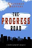 The Progress Road: A Modern Pilgrim's Progress