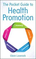 The Pocket Guide to Health Promotion (UK Higher Education OUP Humanities & Social Sciences Health)