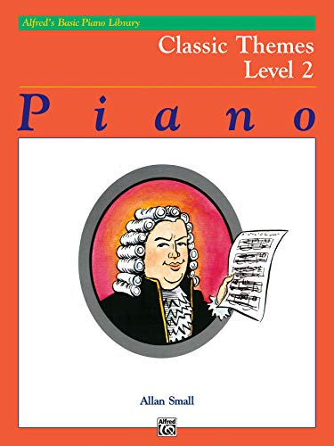 Alfred's Basic Piano Library Classic Themes, Bk 2 (Alfred's Basic Piano Library, Bk 2)