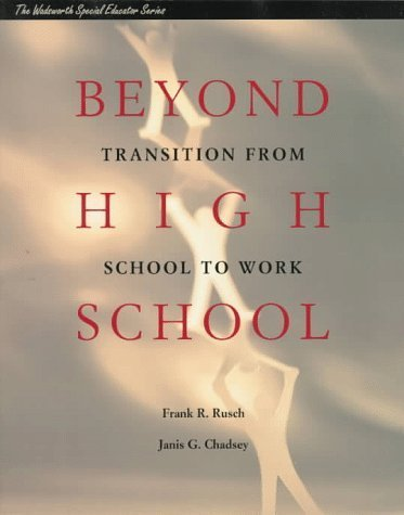 Beyond High School: Transition From School to Work (Wadsworth Special Educator Series) by Frank R. Rusch (1997-12-15)