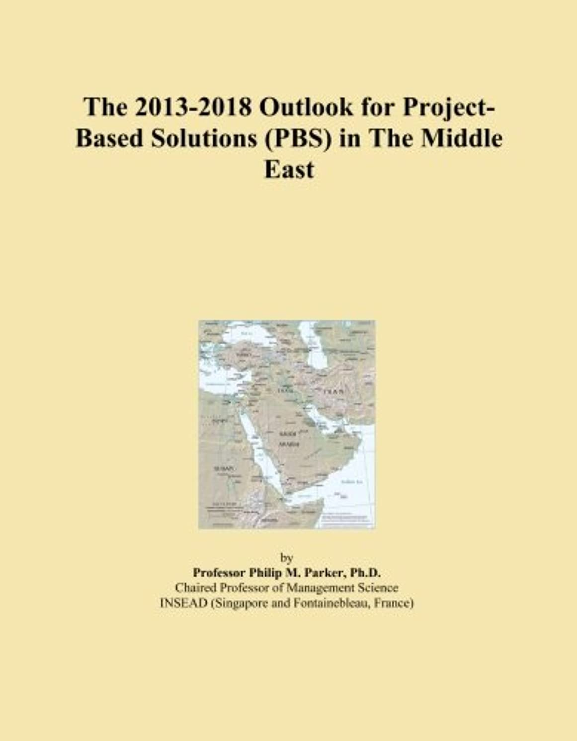 どっちでもマウンドばかげたThe 2013-2018 Outlook for Project-Based Solutions (PBS) in The Middle East