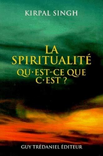 La spiritualité, qu'est-ce que c'est ?