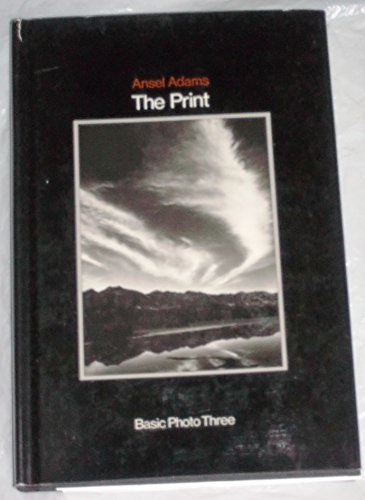 The Print: Contact Printing and Enlarging by Ansel Adams (1950-08-02)
