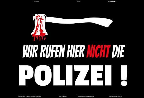 FS Spruch Wir rufen Hier Nicht die Polizei! Blechschild Schild gewölbt Metal Sign 20 x 30 cm
