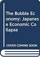 The Bubble Economy: Japanese Economic Collapse