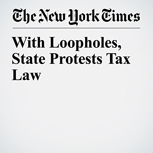 With Loopholes, State Protests Tax Law copertina