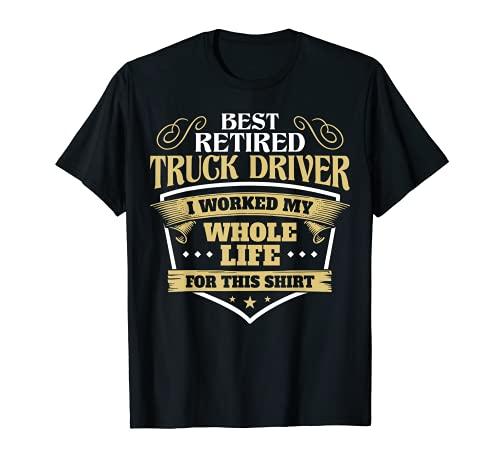 Best Retired Truck Driver Funny Retirement Truck Drivers T-Shirt