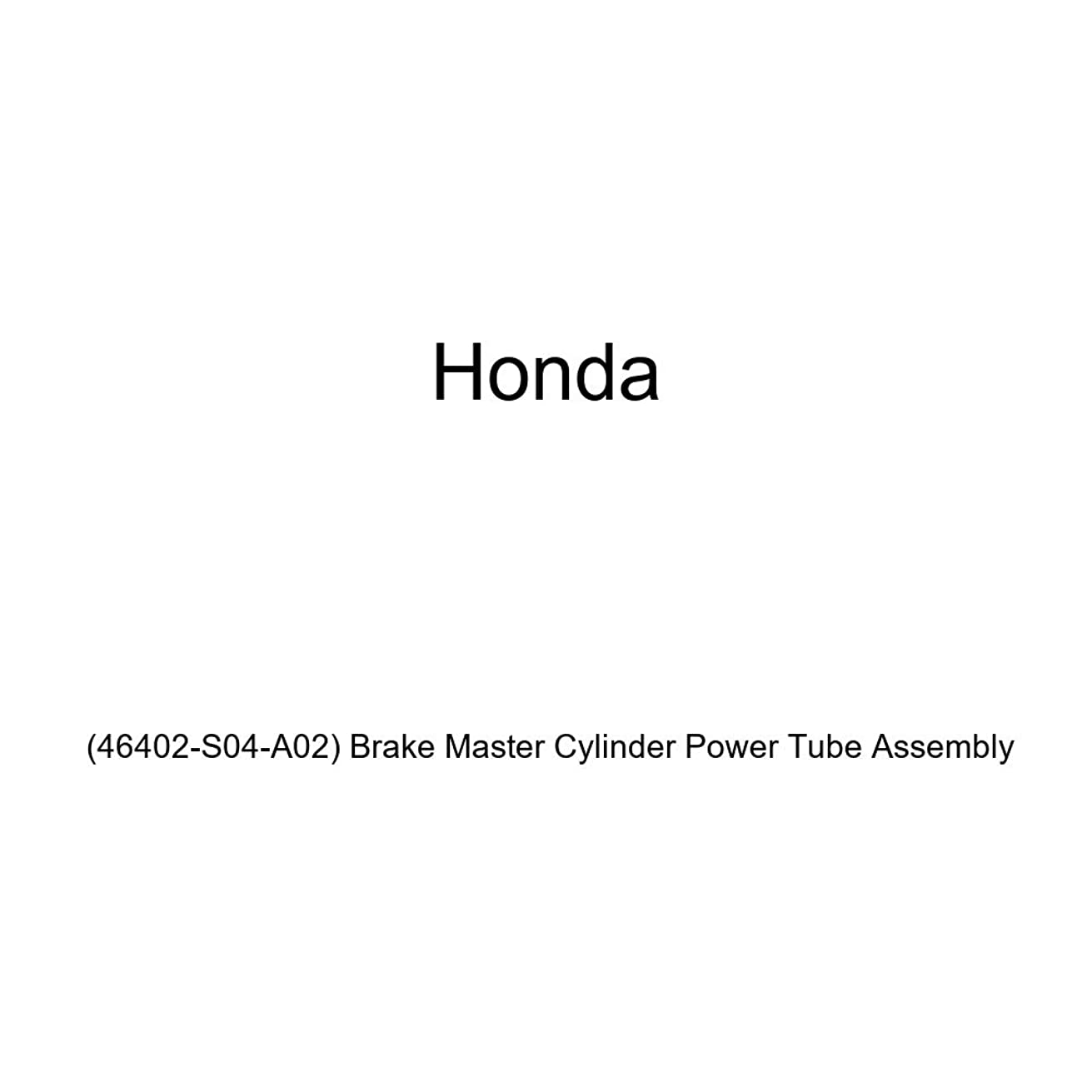 Genuine Honda (46402-S04-A02) Brake Master Cylinder Power Tube Assembly