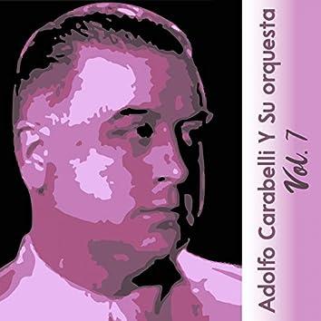 Adolfo Carabelli y Su Orquesta, Vol. 7