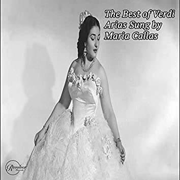 The Best of Verdi Arias Sung by Maria Callas (feat. Orchestra de la Societe des Concerts de Conservatoire)