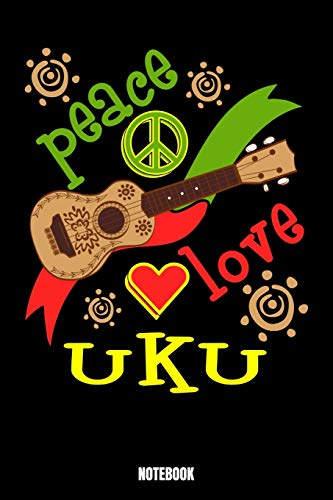 Peace Love Uku Notebook: Music Workout Log Book I Bodybuilding Journal for the Gym I Track your Progress, Cardio and Weight Lifting 6x9 Paperback 110 ... you, your family and friends who loves music