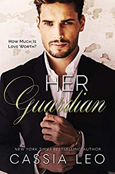 Her Guardian: A Steamy Security Romance Stand-Alone Novel by [Cassia Leo]