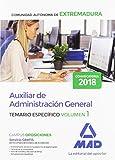 Auxiliar de Administración General de la Comunidad Autónoma de Extremadura. Temario Específico volumen 1