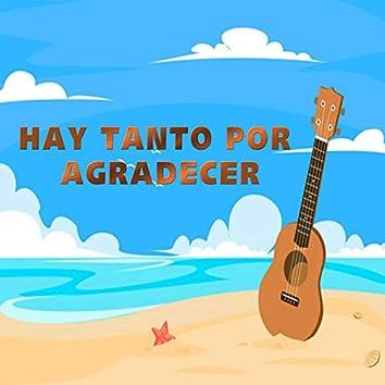 Hay Tanto Por Agradecer (feat. Angel Cano & Josue Ramirez)