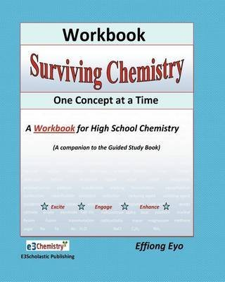 [Surviving Chemistry One Concept at a Time: A Workbook for High School Chemistry] (By: Effiong Eyo) [published: March, 2011]