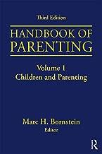 Handbook of Parenting: Volume I: Children and Parenting, Third Edition